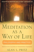 Meditation as a Way of Life by Alan L. Pritz